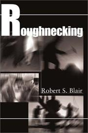 Cover of: Roughnecking | Robert Blair