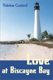 Cover of: Love at Biscayne Bay | Therese Costard