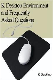 Cover of: K Desktop Environment and Frequently Asked Questions