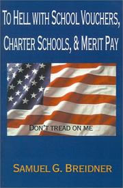 Cover of: To Hell With School Vouchers, Charter Schools, & Merit Pay