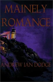 Cover of: Mainely Romance | Andrew Ian Dodge