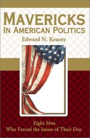 Cover of: Mavericks in American Politics | Edward Kearny