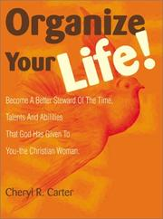 Cover of: Organize your life!