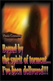 Cover of: Bound by the Spirit of Torment...I've Been Delivered!!!