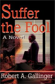 Cover of: Suffer the Fool | Robert Gallinger