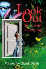 Cover of: Look Out the Enemy Is Coming