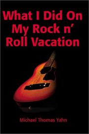 Cover of: What I Did on My Rock N' Roll Vacation