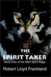 Cover of: The Spirit Taker (The Wolf Spirit Saga, Book 1)