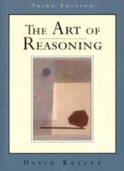 Cover of: The art of reasoning by David Kelley