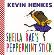 Cover of: Sheila Rae's peppermint stick: board book and finger puppet set