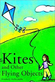 Cover of: Kites and Other Flying Objects | Kimberly McReynolds