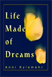 Cover of: Life Made of Dreams | Anni Kylemehr