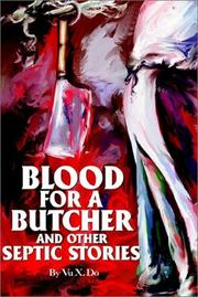 Cover of: Blood for a Butcher and Other Septic Stories | Vu X. Do