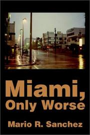 Cover of: Miami, Only Worse | Mario Sanchez
