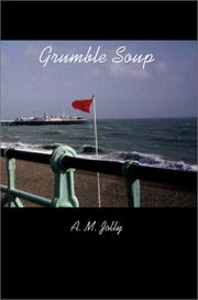 Cover of: Grumble Soup | A. M. Jolly
