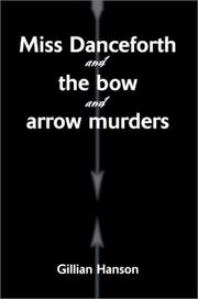 Cover of: Miss Danceforth and the Bow and Arrow Murders | Gillian Hanson