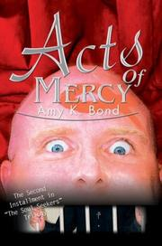 Cover of: Acts of Mercy | Amy K. Bond