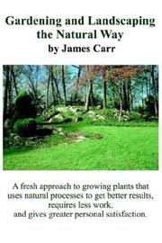 Cover of: Gardening and Landscaping the Natural Way | James Carr