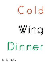 Cover of: Cold Wing Dinner | B K Ray
