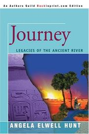 Cover of: Journey (Legacies of the Ancient River #3) | Angela Elwell Hunt