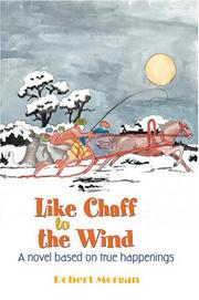 Cover of: Like Chaff to the Wind | Robert Morgan