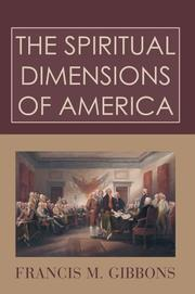 Cover of: The Spiritual Dimensions of America | Francis M. Gibbons