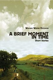 Cover of: A Brief Moment in Time | William Wayne Dicksion