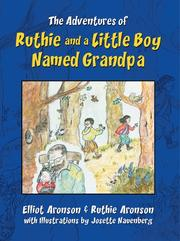 Cover of: The Adventures of Ruthie and a Little Boy Named Grandpa | Elliot Aronson