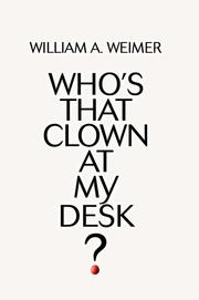Cover of: Who's That Clown at My Desk?