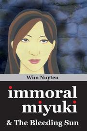 Cover of: Immoral Miyuki & The Bleeding Sun | Wim Nuyten