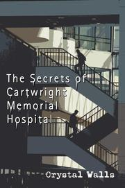 Cover of: The Secrets of Cartwright Memorial Hospital | crystal walls