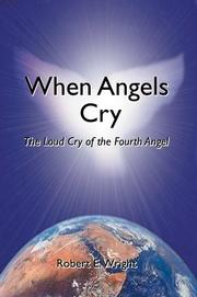 Cover of: When Angels Cry | Robert E. Wright