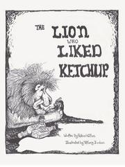 Cover of: The Lion Who Liked Ketchup