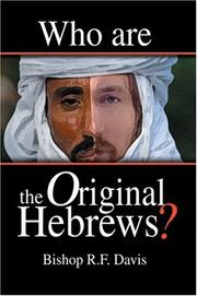 Cover of: Who Are The Original Hebrews? | Bishop R.F. Davis