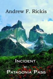Cover of: Incident at Patagonia Pass | Andrew F Rickis