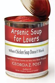 Cover of: Arsenic Soup For Lovers | Georgia Z Post