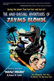 Cover of: The Hair-Raising Adventures of Jayms Blonde | Robert W Cabell