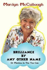 Cover of: Brilliance By Any Other Name | Marilyn McCullough