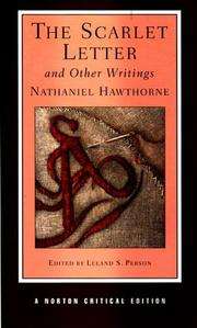 Cover of: The scarlet letter and other writings: authoritative texts, contexts, criticism