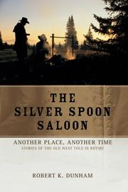 Cover of: The Silver Spoon Saloon | Robert K. Dunham