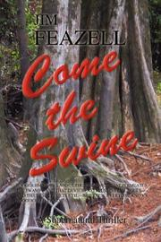 Cover of: Come the Swine | Jim Feazell