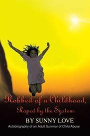 Cover of: Robbed of a Childhood, Raped by the System | Sunny Love