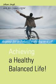 Cover of: Achieving a Healthy Balanced Life!
