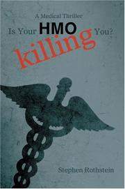 Cover of: Is Your HMO Killing You? | Stephen Rothstein