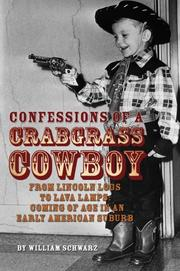 Cover of: Confessions of a Crabgrass Cowboy: From Lincoln Logs to Lava Lamps | William Schwarz
