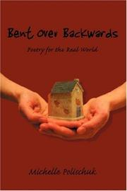 Cover of: Bent Over Backwards | Michelle Polischuk