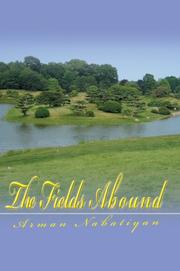 Cover of: The Fields Abound | Arman Nabatiyan