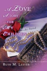 Cover of: A Love StoryFor My Children | Ruth M Lester