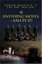 Cover of: If Anything Moves--Salute It! | H F Rowland