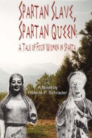 Cover of: Spartan Slave, Spartan Queen: A Tale of Four Women in Sparta